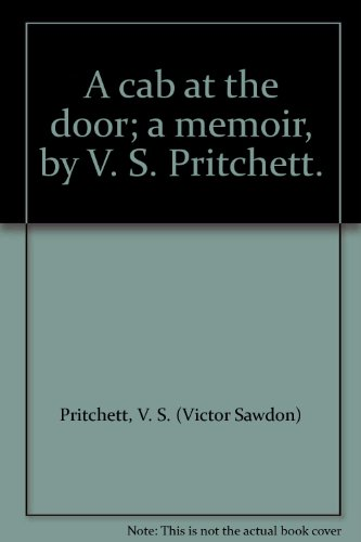 book A cab at the door; a memoir, by V. S. Pritchett.