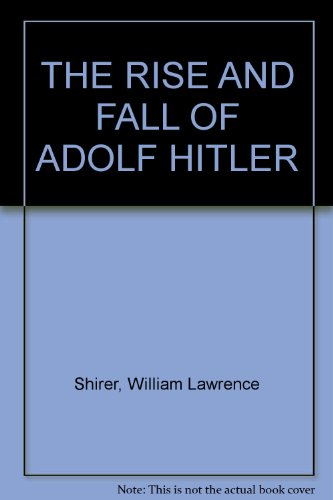 book THE RISE AND FALL OF ADOLF HITLER