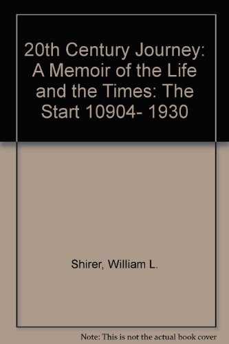book 20th Century Journey: A Memoir of the Life and the Times: The Start 10\904- 1930