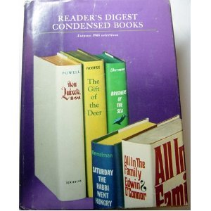 book Reader\'s Digest Condensed Books Volume IV 1966 Autumn Selections -- Don Quixote, U.S.A. \/ All in the Family \/ Saturday the Rabbi Went Hungry \/ The Gift of the Deer \/ Brothers of the Sea