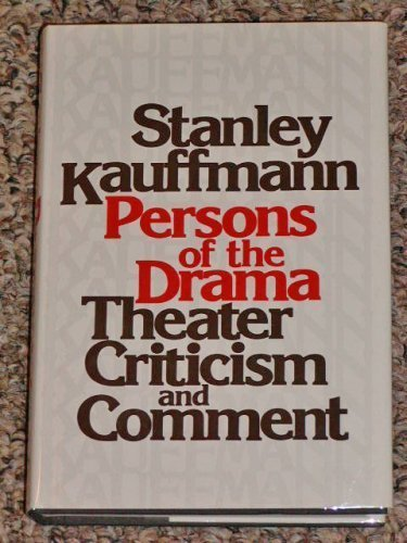 book Persons of the drama: Theater criticism and comment