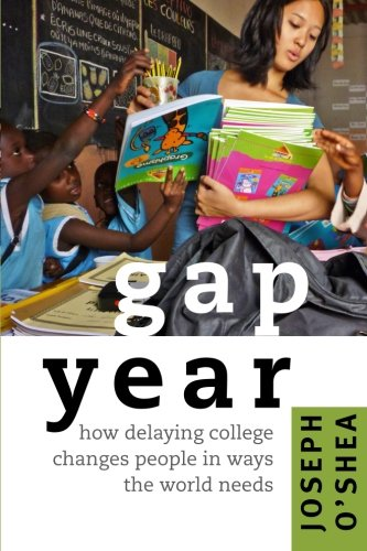 book Gap Year: How Delaying College Changes People in Ways the World Needs
