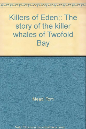 book Killers of Eden;: The story of the killer whales of Twofold Bay