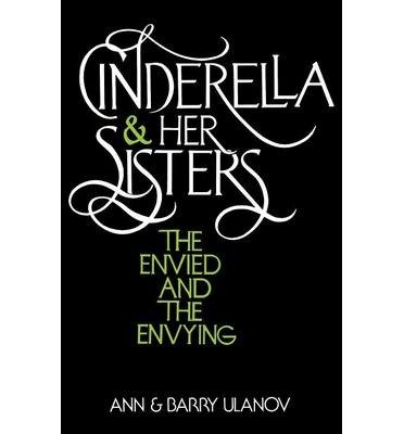 book [(Cinderella and Her Sisters: The Envied and the Envying)] [Author: Ann Belford Ulanov] published on (October, 1983)