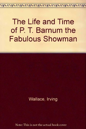 book The Life and Time of P. T. Barnum the Fabulous Showman