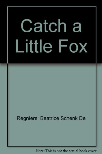 book Catch a little fox: variations on a folk rhyme