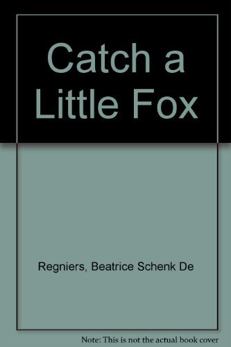 book Catch a little fox: variations on a folk rhyme by Regniers Beatrice Schenk De (1971-10-07) Hardcover