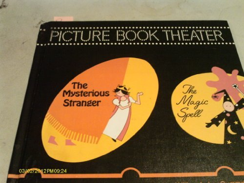 book Picture Book Theater: The Mysterious Stranger; and The Magic Spell