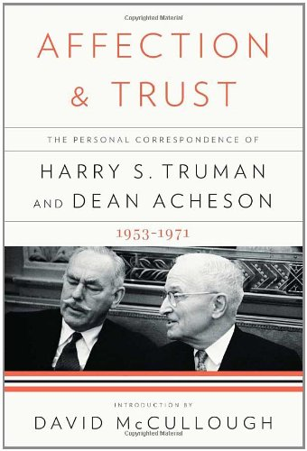 book Affection and Trust: The Personal Correspondence of Harry S. Truman and Dean Acheson, 1953-1971