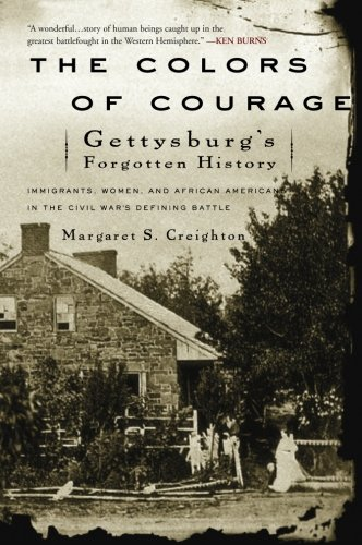 book The Colors of Courage: Gettysburg\'s Forgotten History: Immigrants, Women, and African Americans in the Civil War\'s Defining Battle