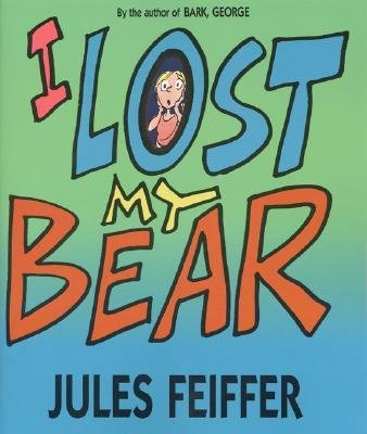 book [(I Lost My Bear )] [Author: Jules Feiffer] [Aug-2000]