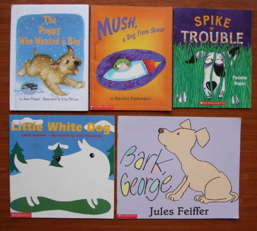 book Pet Dogs: Set of 5 Funny Children\'s Picture Books (The Puppy Who Wanted a Boy ~ Spike in Trouble ~ Mush, A Dog From Space ~ Little White Dog ~ Bark, George)