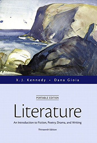 book Literature: An Introduction to Fiction, Poetry, Drama, and Writing, Portable Edition (13th Edition)