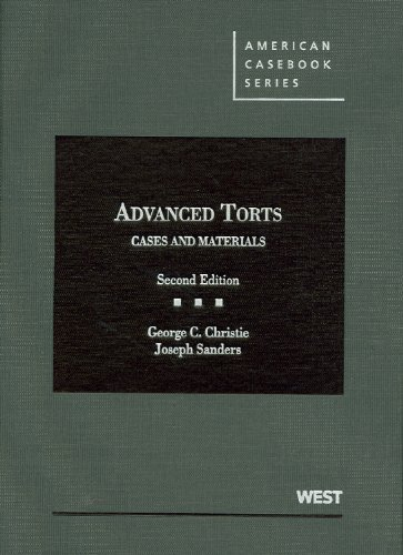 book Advanced Torts: Cases and Materials, 2d (American Casebook Series) 2nd edition by Christie, George, Sanders, Joseph (2012) Hardcover