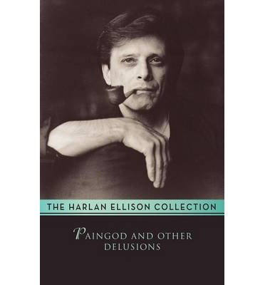 book [ Paingod and Other Delusions by Ellison, Harlan ( Author ) Jun-2014 Paperback ]