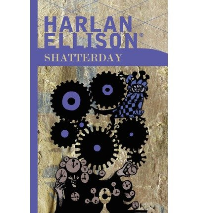 book [ [ [ Shatterday [ SHATTERDAY ] By Ellison, Harlan ( Author )Mar-01-2001 Paperback