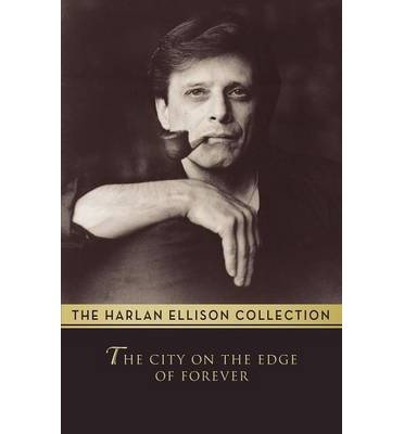 book [ The City on the Edge of Forever by Ellison, Harlan ( Author ) Jun-2014 Paperback ]