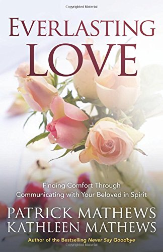 book Everlasting Love: Finding Comfort Through Communicating with Your Beloved in Spirit