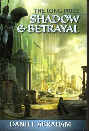 book The Long Price: Shadow & Betrayal (A Shadow in Summer & A Betrayal in Winter) (The Long Price Quartet, (Vol. 1 & 2))