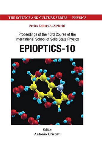book Epioptics-10: Proceedings of the 43rd Course of the International School of Solid State Physics (The Science and Culture Series - Physics)