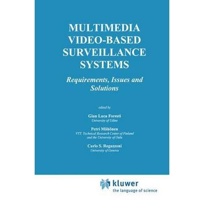 book [(Multimedia Video-based Surveillance Systems: Requirements, Issues and Solutions )] [Author: Gina Luca Foresti] [Sep-2000]