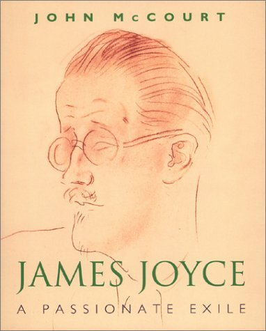 book James Joyce: A Passionate Exile 1st edition by McCourt, John (2001) Hardcover