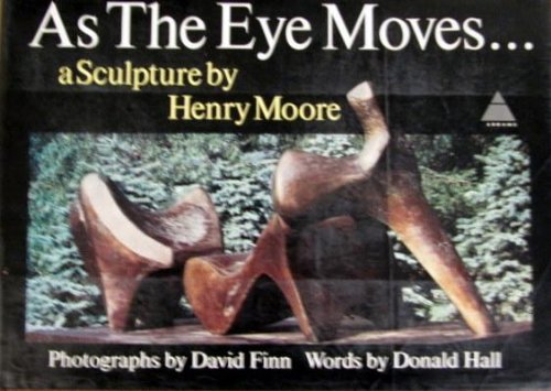 book As the Eye Moves.A Sculpture By Henry Moore