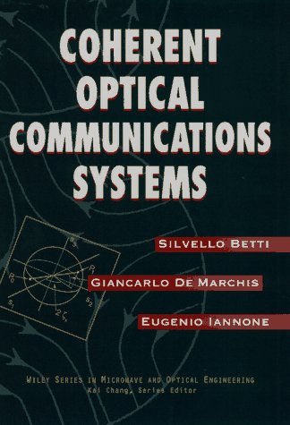 book Coherent Optical Communications Systems (Wiley Series in Microwave and Optical Engineering)