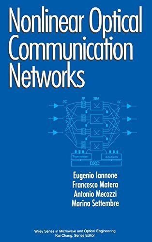 book Nonlinear Optical Communication Networks (Wiley Series in Microwave and Optical Engineering) 1st edition by Iannone, Eugenio, Matera, Francesco, Mecozzi, Antonio, Sette (1998) Hardcover
