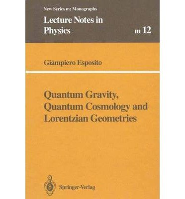 book [(Quantum Gravity, Quantum Cosmology and Lorentzian Geometries )] [Author: Giampiero Esposito] [Apr-2014]