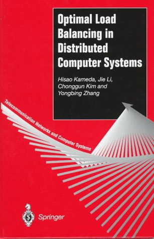 book Optimal Load Balancing in Distributed Computer Systems (Telecommunication Networks and Computer Systems)