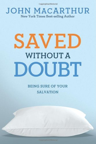 book Saved without a Doubt: Being Sure of Your Salvation (John MacArthur Study)