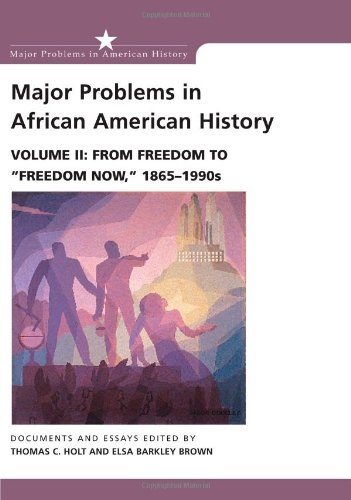book Major Problems in African American History, Vol. 2: From Freedom to Freedom Now, 1865-1990s