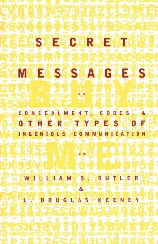 book Secret Messages: Concealment Codes And Other Types Of Ingenious Communication