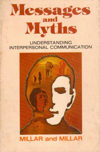 book Messages and myths: Understanding interpersonal communication