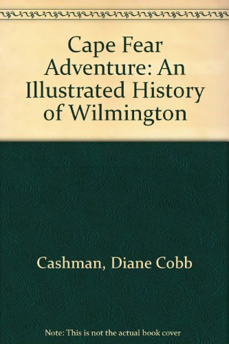 book Cape Fear Adventure: An Illustrated History of Wilmington