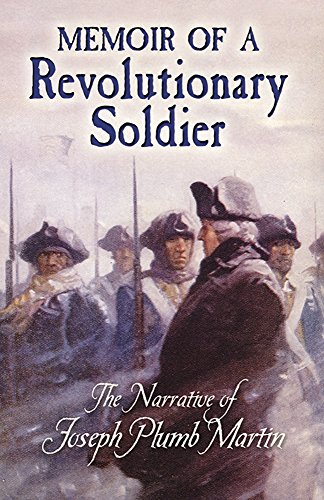 book Memoir of a Revolutionary Soldier: The Narrative of Joseph Plumb Martin (Dover Books on Americana)