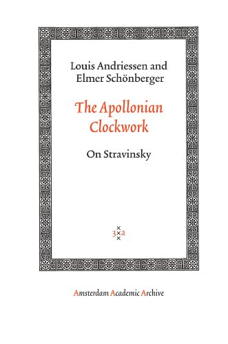 book The Apollonian Clockwork: On Stravinsky (Amsterdam University Press - Amsterdam Archaeological Studies)