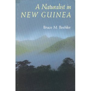 book A Naturalist in New Guinea by Beehler, Bruce M. (1991) Hardcover