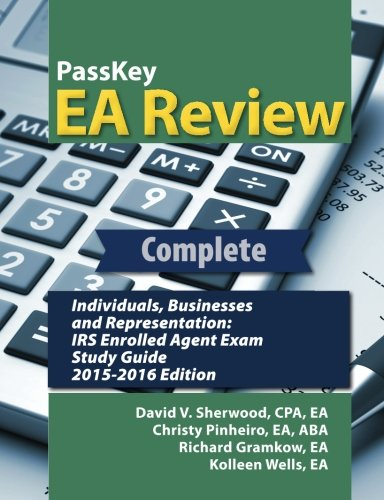 book PassKey EA Review Complete: Individuals, Businesses, and Representation: IRS Enrolled Agent Exam Study Guide: 2015-2016 Edition