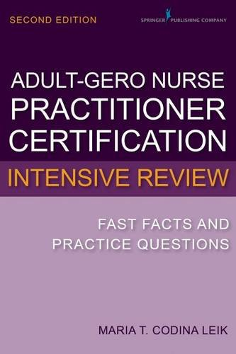 book Adult-Gerontology Nurse Practitioner Certification Intensive Review: Fast Facts and Practice Questions, Second Edition