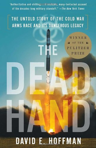 book The Dead Hand: The Untold Story of the Cold War Arms Race and Its Dangerous Legacy