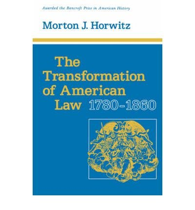 book [(The Transformation of American Law, 1780-1860 )] [Author: Morton J. Horwitz] [May-1979]