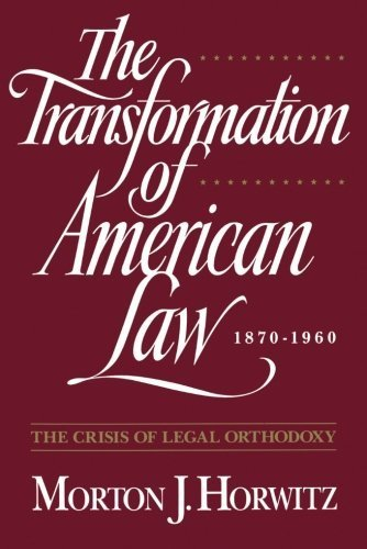 book The Transformation of American Law, 1870-1960: The Crisis of Legal Orthodoxy (Oxford Paperbacks) by Horwitz, Morton J. (1992) Paperback
