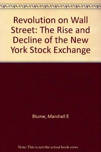 book Revolution on Wall Street: The Rise and Decline of the New York Stock Exchange