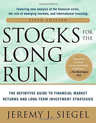 book Stocks for the Long Run: The Definitive Guide to Financial Market Returns & Long-Term Investment Strategies by Siegel, Jeremy J. (2014) Hardcover