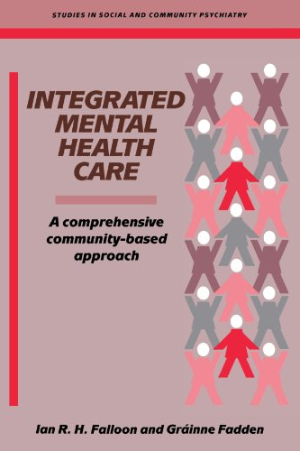 book Integrated Mental Health Care: A Comprehensive, Community-Based Approach (Studies in Social and Community Psychiatry)