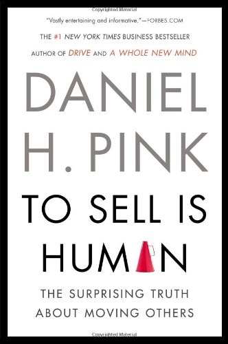 book To Sell Is Human: The Surprising Truth About Moving Others
