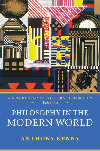 book Philosophy in the Modern World: A New History of Western Philosophy, Volume 4
