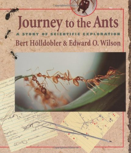 book Journey to the Ants: A Story of Scientific Exploration by Bert H\u00F6lldobler, Edward O. Wilson (1998) Paperback